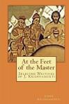 At the Feet of the Master: Selected Writings of J. Krishnamurti - Jiddu Krishnamurti, Andras Nagy