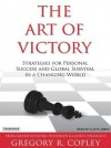 The Art of Victory: Strategies for Success and Survival in a Changing World - Gregory R. Copley, Lloyd James