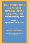 The Evolution of Soviet Operational Art, 1927-1991: The Documentary Basis: Volume 2 (1965-1991) - Harold S Orenstein, David M Glantz