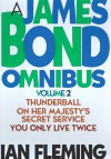 James Bond Omnibus 2: Thunderball/On Her Majesty's Secret Service/You Only Live Twice - Ian Fleming