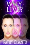 Why Live? - Kathy Disanto