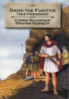 David the Fugitive: True Friendship - Carine Mackenzie, Graham Kennedy