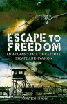 Escape To Freedom - Tony Johnson
