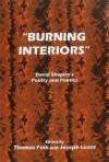 Burning Interiors: David Shapiro's Poetry and Poetics - Thomas Fink, Joseph Lease