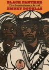Black Panther: The Revolutionary Art of Emory Douglas - Sam Durant, Danny Glover, Bobby Seale, Sam Burant