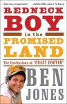 "Redneck Boy in the Promised Land: The Confessions of ""Crazy Cooter"" - Ben Jones"