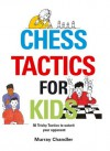 Chess Tactics for Kids - Murray Chandler