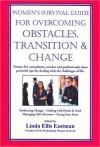 Women's Survival Guide for Overcoming Obstacles, Transition & Change - Linda Ellis Eastman