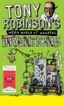 Tony Robinson's Weird World of Wonders: Inventions - Tony Robinson