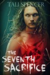 The Seventh Sacrifice - Tali Spencer
