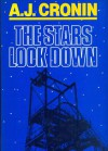 The Stars Look Down - A.J. Cronin