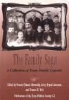 The Family Saga: A Collection of Texas Family Legends - Francis Edward Abernethy, Francis Edward Abernethy, Jerry Bryan Lincecum