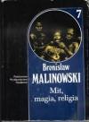 Dzieła. 7, Mit, magia, religia - Bronisław Malinowski