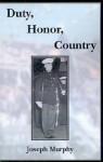 Duty, Honor, Country - Joseph Murphy, Robert Connolly