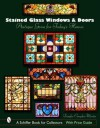 Stained Glass Windows and Doors: Antique Gems for Today's Homes - Douglas Congdon-Martin