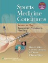 Sports Medicine Conditions: Return To Play: Recognition, Treatment, Planning: Return To Play: Recognition, Treatment, Planning - Mark Miller, A. Bobby Chhabra, Jeff Konin, Dillawar Mistry