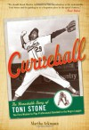 Curveball: The Remarkable Story of Toni Stone the First Woman to Play Professional Baseball in the Negro League - Martha Ackmann