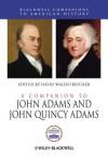 A Companion to John Adams and John Quincy Adams - David Waldstreicher