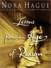 Letters from an Age of Reason: A Novel - Nora Hague, Jeff Woodman, Kathleen McInerney