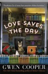 Love Saves the Day: A Novel - Gwen Cooper