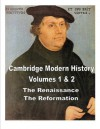 Cambridge Modern History vol 1 & 2 - Renaissance and Reformation (Annotated) - J.B. Bury, Lord Acton