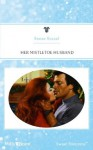 Mills & Boon : Her Mistletoe Husband - Renee Roszel