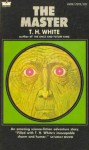 The Master: An Adventure Story - T.H. White