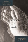 The Goodness Of God: Theology, Church, And The Social Order - D. Stephen Long, Long D. Stephen
