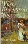 When Blackbirds Sing - Martin Boyd