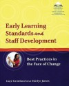 Early Learning Standards and Staff Development: Best Practices in the Face of Change - Gaye Gronlund, Marlyn James