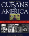 Cubans In America: A Vibrant History of a People in Exile - Alex Anton, Roger E. Hernandez