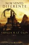 Num Vento Diferente (Ciclo de Terramar, #6) - Ursula K. Le Guin, Ana Saldanha