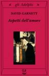 Aspetti dell'amore - David Garnett, Adriana Motti