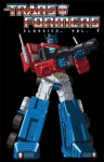 Transformers: Classics Vol. 1 - William Johnson, Frank Springer, Bob Budiansky, Bill Mantlo, Jim Salicrup, Ralph Macchio, Alan Kupperberg, Mike Manley, Ricardo Villamonte, Jim Owsley, Mike Carlin, Justin Eisinger, Alonzo Simon