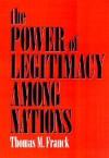 The Power of Legitimacy Among Nations - Thomas M. Franck