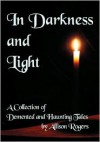 In Darkness and Light - Allison Rogers