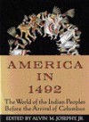 America in 1492: The World of the Indian Peoples Before the Arrival of Columbus - Alvin M. Josephy Jr., Frederick E. Hoxie