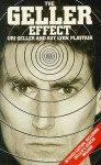 The Geller Effect - Uri Geller, Guy Lyon Playfair