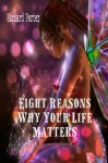 Eight Reasons Why Your Life Matters - Richard Porter