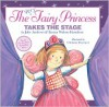 The Very Fairy Princess Takes the Stage - Julie Andrews, Emma Walton Hamilton, Christine Davenier, Julie Andrews Edwards