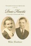 Dear Hearts: A Portrait of George and Marie - Mike Hartner