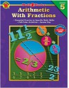 Arithmetic with Fractions: Grade 5 - School Specialty Publishing
