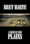 A Waif of the Plains - Bret Harte