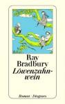 Löwenzahnwein - Ray Bradbury, Alexander Schmitz