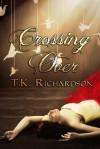 Crossing Over - T.K. Richardson
