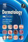 Dermatology in Focus - J.D. Wilkinson, Stephanie Shaw