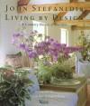 Living by Design: Ideas for Interiors and Gardens - John Stefanidis, Susanna Moore, Fritz von der Schulenburg