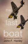 The Last Boat - John F. Hanley
