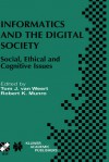 Informatics and the Digital Society: Social, Ethical and Cognitive Issues - Robert K. Munro, Jill Williams Grover