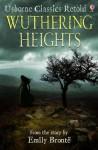 Wuthering Heights (Usborne Classics Retold) - Jane Bingham, Darrell Warner